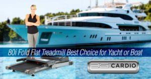 3G Cardio 80i Fold Flat Treadmill best choice for yacht or boat