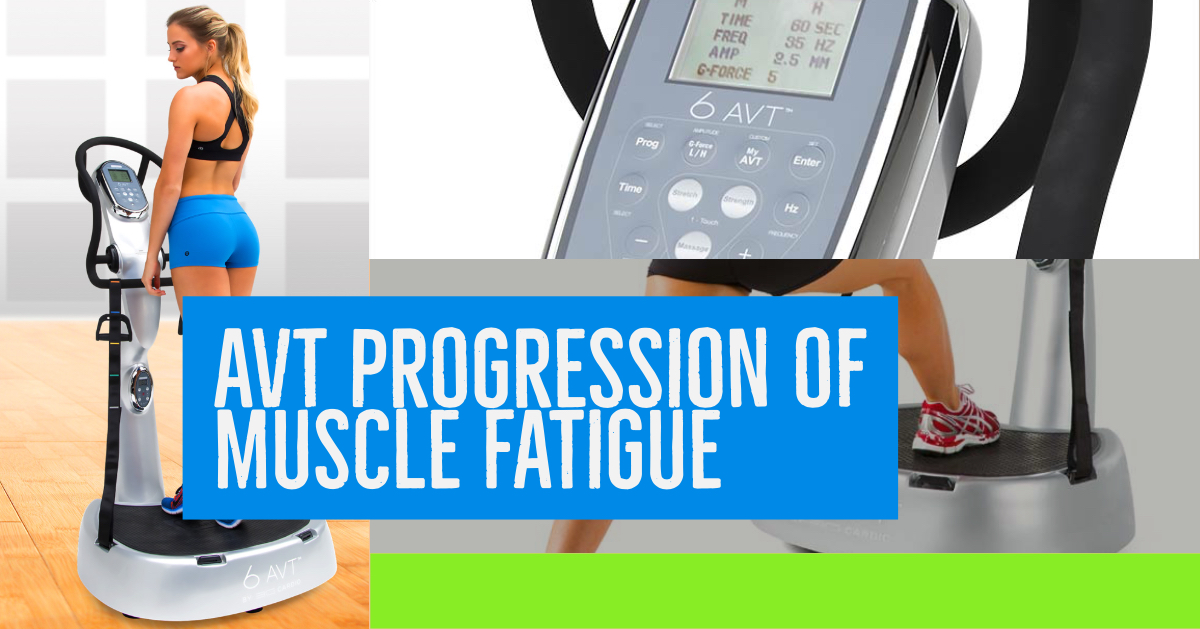 AVT Progression Of Muscle Fatigue