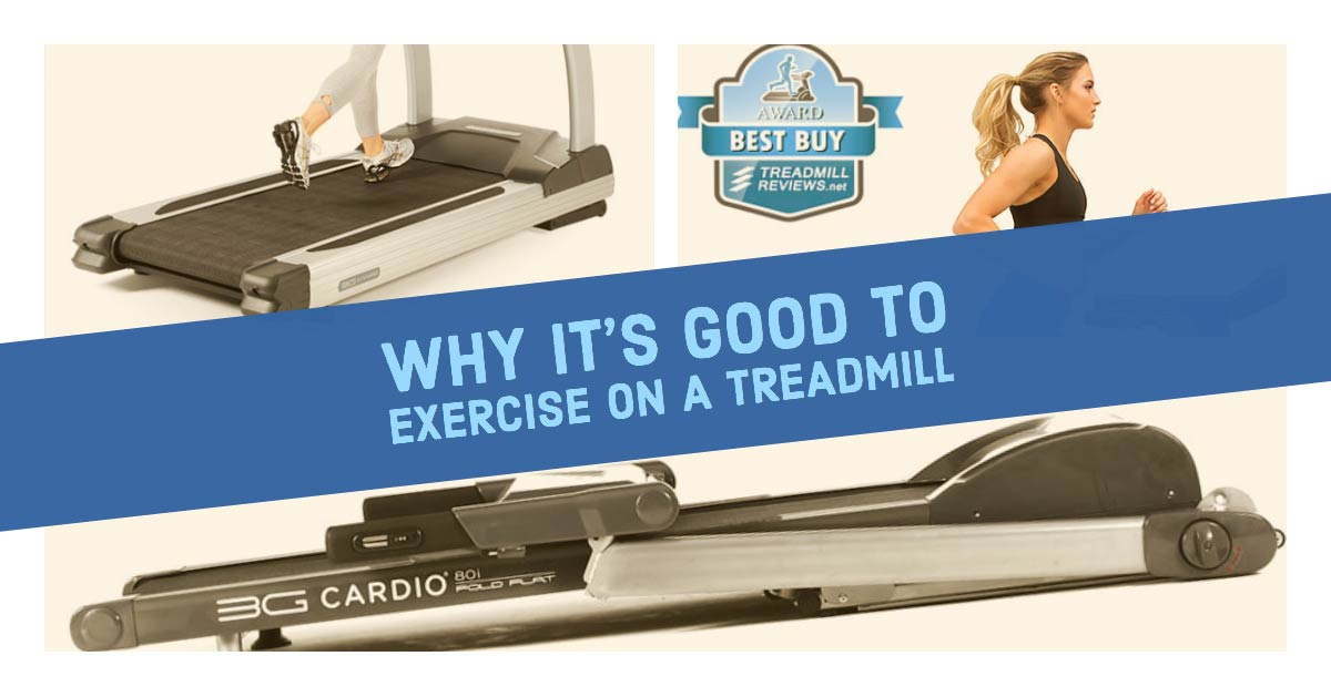 Why it's good to run or walk on a treadmill