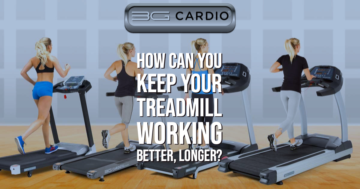 How Can You Keep Your Treadmill Working Better, Longer?