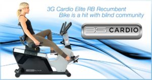 3G Cardio Elite RB Recumbent Bike is a hit with blind community