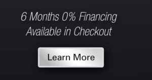 6 Months Financing Available at Checkout